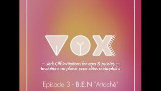 VOXXX. Audio pour femme. BEN est attaché, excite le en te faisant jouir